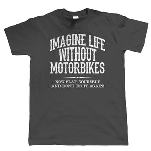 Life Without Motorbikes, Mens Funny Biker T Shirt, | Motorbike Enthusiast Motorcycle Club Chopper Cafe Racer Superbike Gentleman Biker | Cool Birthday Christmas Gift Present Him Dad Husband Son