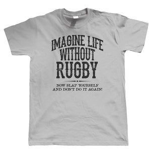 Life Without Rugby Mens Funny T Shirt