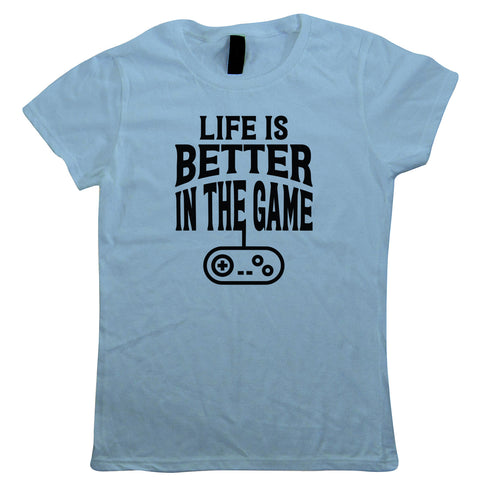 Life is Better in the Game, Womens Funny Gaming T-Shirt | Gamer Graphics Console PC Shooter RPG Free Roam | Humour Laughter Sarcasm Jokes Messing Comedy | Humour Laughter Sarcasm Jokes Messing Comedy | Video Gamer Gift Her Mum