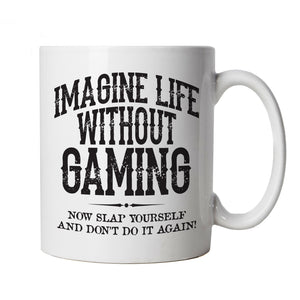 Life Without Gaming Funny Mug | Gamer Graphics Console PC Shooter RPG Free Roam | Humour Laughter Sarcasm Jokes Messing Comedy | Gaming Cup Gift