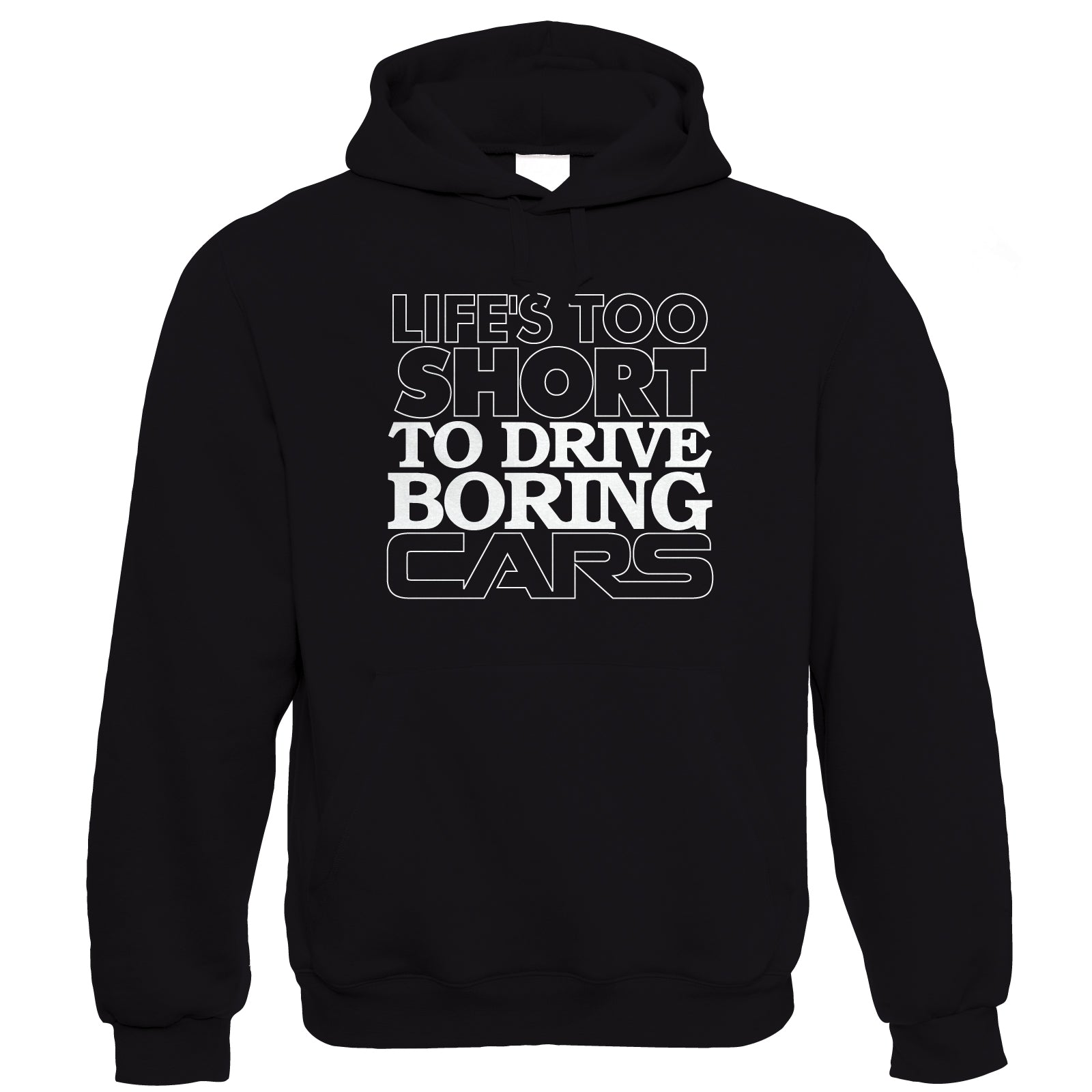 Life's Too Short to Drive Boring Cars, Funny Car Hoodie
