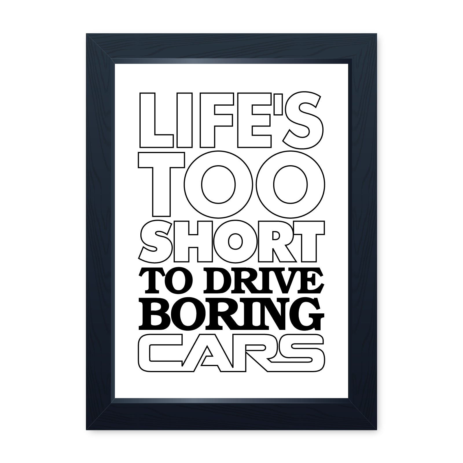 Lifes Too Short To Drive Boring Cars, Quality Framed Print - Home Decor Kitchen Bathroom Man Cave Wall Art