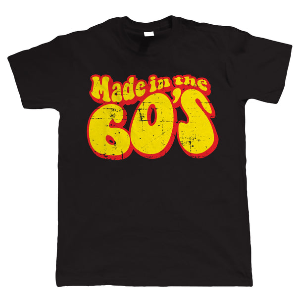 Made In The 60s, Funny 50th Birthday T Shirt