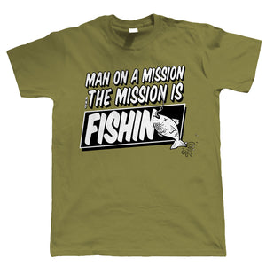 Man On A Mission, Funny Fishing T-Shirt
