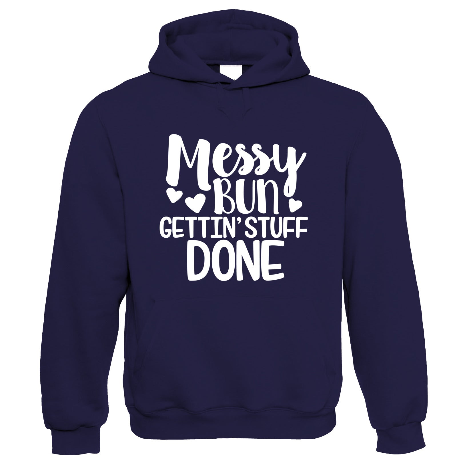 Messy Bun Gettin' Stuff Done, Womens Funny Hoodie | Funny Novelty Perfect Gift Present For Mum Mom Mama Ladies | Mothers Day Birthday Christmas from Daughter Son Grandson