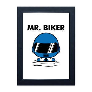 Mr Biker, Quality Framed Print - Home Decor Kitchen Bathroom Man Cave Wall Art