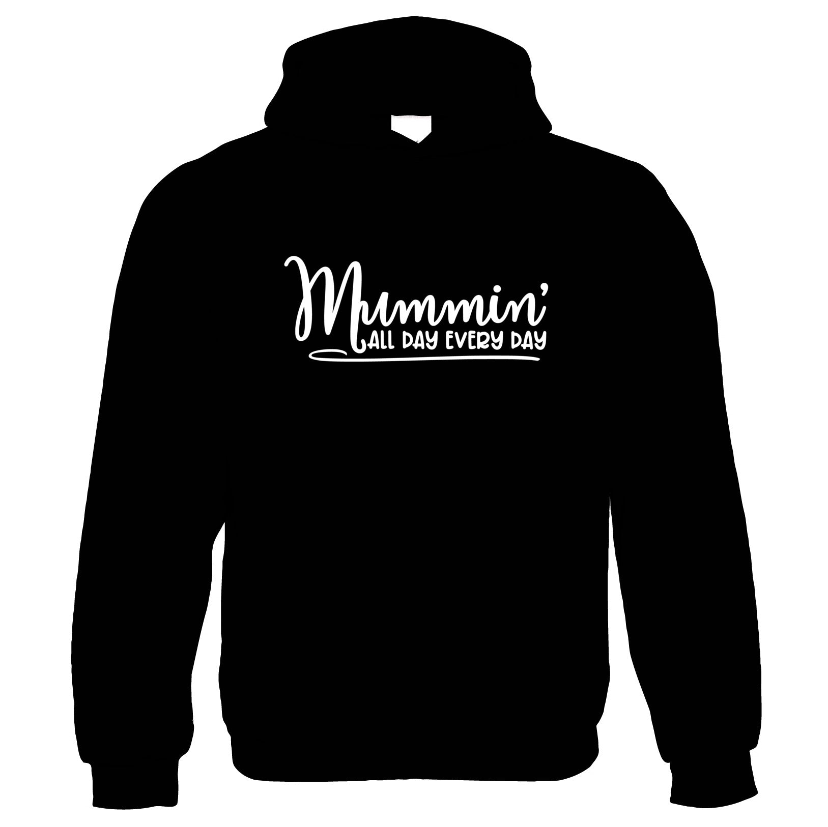 Mummin' All Day Every Day, Womens Funny Hoodie | Humour Novelty Perfect Gift Present For Mum Mama Ladies | Mothers Day Birthday Christmas from Daughter Son Grandson