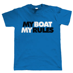 My Boat My Rules Mens T Shirt