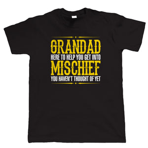 Grandad Mischief Mens Funny T-Shirt - Birthday Fathers Day Gift for Grandad | Father Gramps Son Brother Uncle | Humour Laughter Sarcasm Jokes Messing Comedy | Funny Him Birthday