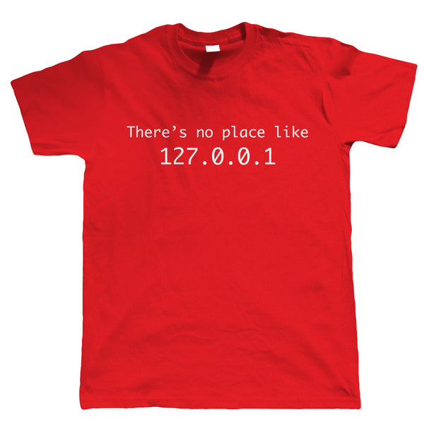 No Place Like Home 127.0.0.1, Mens Funny Web Developer T Shirt