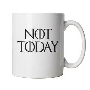Not Today GOT TV Movie Inspired Mug | TV Movie Fan Geek Fantasy Fiction Series Quote | Christmas Birthday Present Gift Him Her Dad Mum
