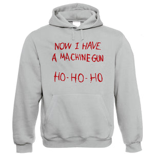 Now I Have A Machine Gun Funny Hoodie | Action Adventure Horror Sci-Fi Thriller Comedy Spy | Humour Laughter Sarcasm Jokes Messing Comedy | TV & Movie Gift Him Her Birthday