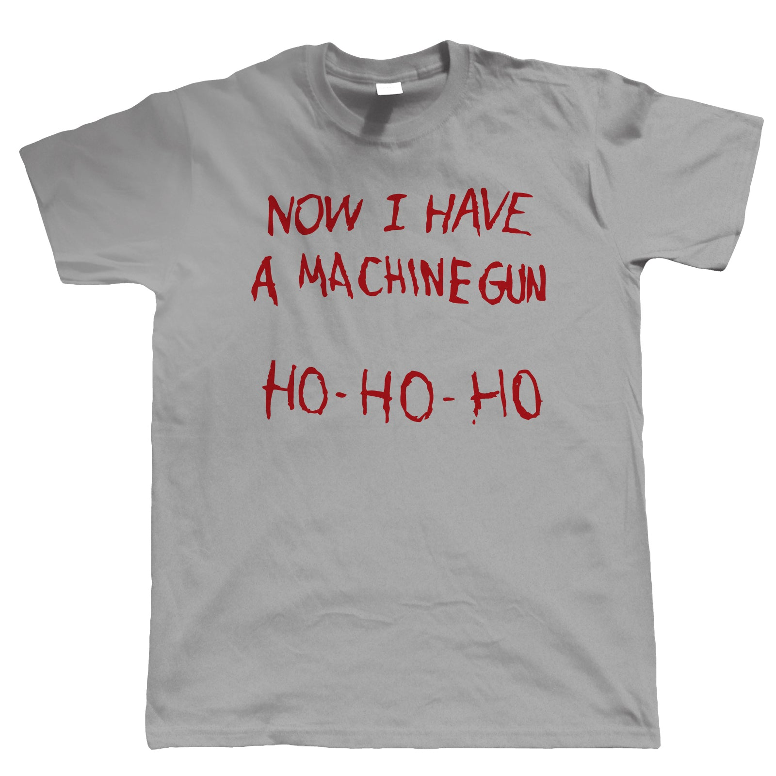 Now I Have A Machine Gun Mens T Shirt