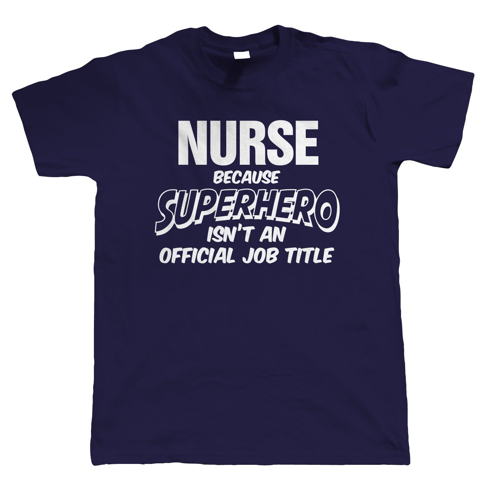 Nurse Superhero, Mens Funny T-Shirt