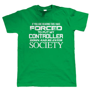 Put My Controller Down, Mens Funny Gaming T-Shirt