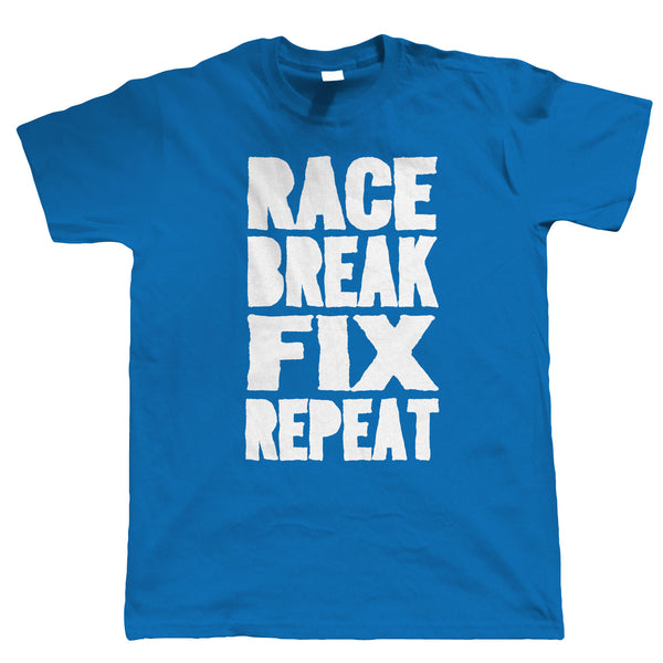 Race Break Fix Repeat, Mens Funny Biker T Shirt | Motorbike Racing Enthusiast Motorcycle Club Chopper Cafe Racer Superbike Gentleman Biker | Cool Birthday Christmas Gift Present Him Dad Husband Son