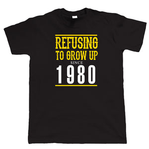 Refusing To Grow Up Since 1980 Mens Funny 40th Birthday T Shirt