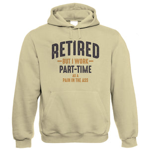 Retired Pain In The Ass Hoodie | Retirement Retire Calling It A Day Pipe Slippers | Humour Laughter Sarcasm Jokes Messing Comedy | Funny Gift Him Her Birthday