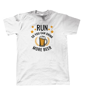 Run So You Can Drink More Beer, Mens T Shirt