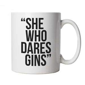 She Who Dares Gins Mug | Weekender Party Hen Shots Cocktails Dance Besties | Secret Santa Partner Miss Present Best Friend Mate | Drinking Cup Gift