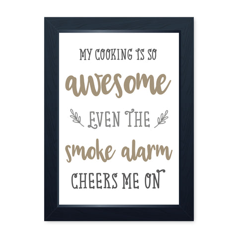 Smoke Alarm Cheers Me On, Quality Framed Print - Home Kitchen Bake Cook Cafe