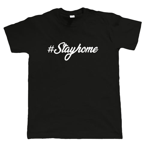 #stayhome, Mens T Shirt - Funny | Lockdown, Isolation, Quarantine | Gift Him Dad | Working From Home