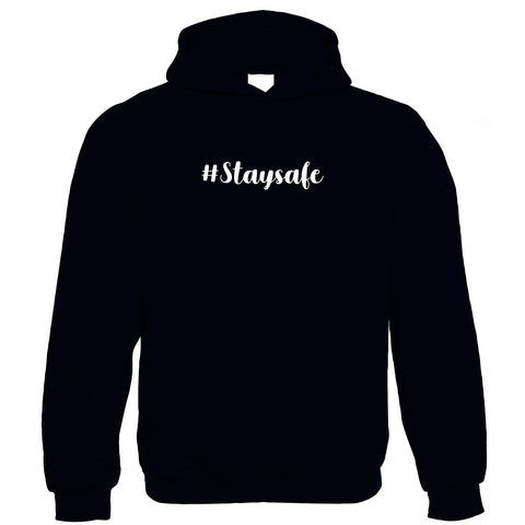 Stay Safe Hoodie - Lockdown, Social Distancing, Self Care | Gift Him Dad Her Mum