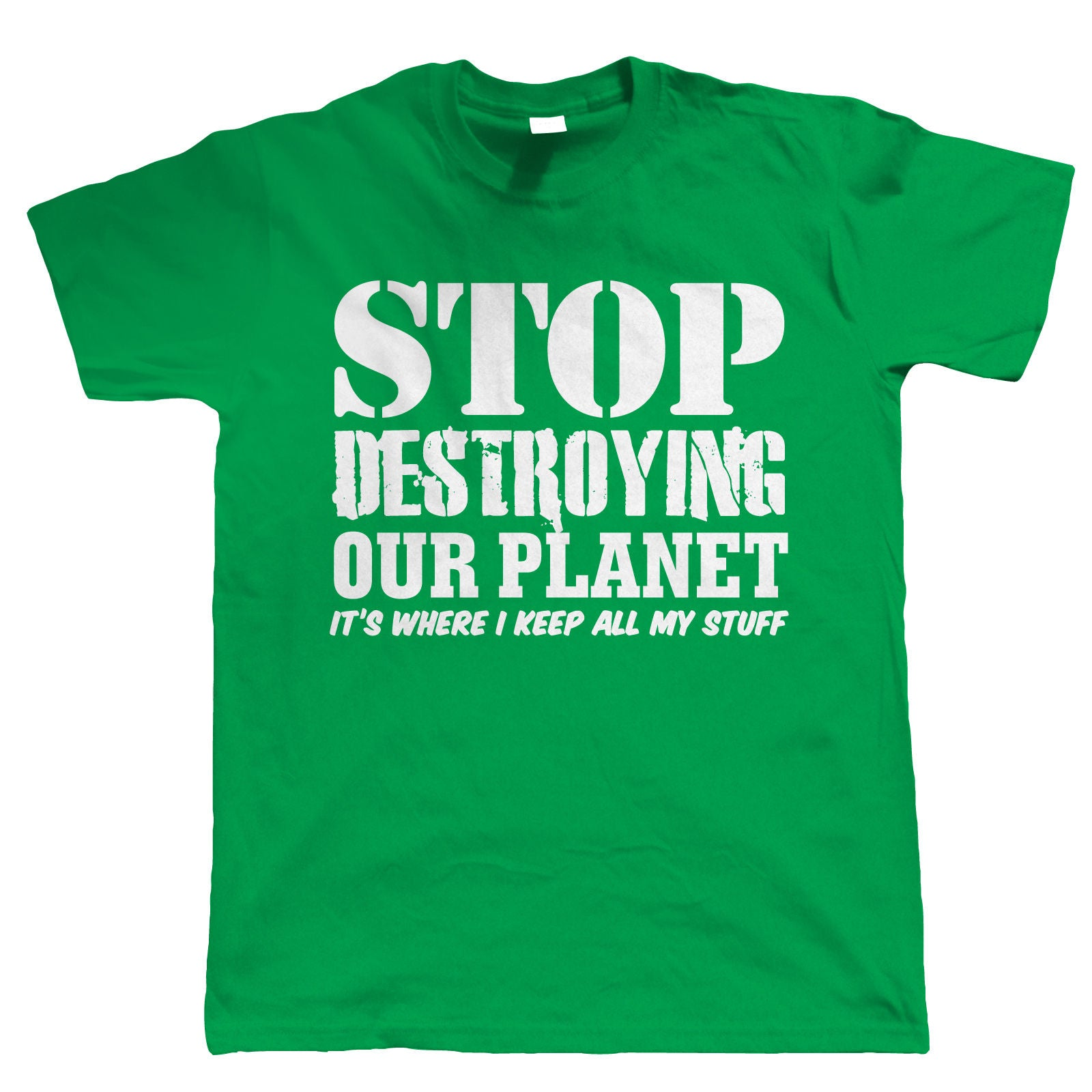 Stop Destroying Our Planet, Mens T Shirt