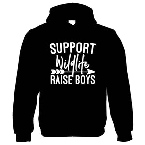 Support Wildlife Raise Boys, Womens Funny Hoodie | Funny Novelty Perfect Gift Present For Mum Mom Mama Ladies | Mothers Day Birthday Christmas from Daughter Son Grandson