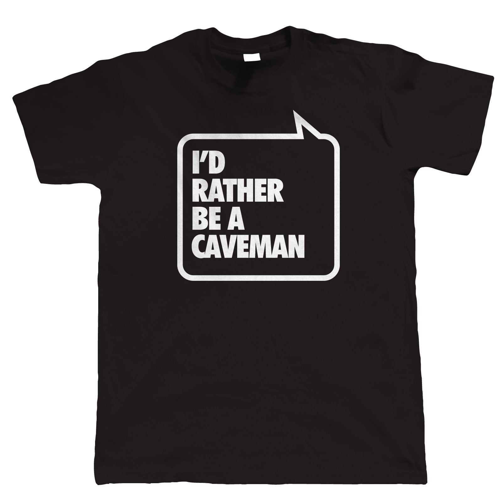 I'd Rather Be A Caveman, Mens Funny Caving Tshirt