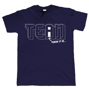 There's No I In Team, Mens Funny T Shirt