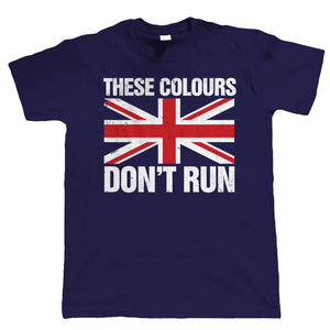 These Colours Don't Run, Mens Football T Shirt