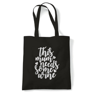 This Mum Needs Some Wine Funny Mum Tote | Reusable Shopping Cotton Canvas Long Handled Natural Shopper Eco-Friendly Fashion | Gym Book Bag Birthday Present Gift Him Her | Multiple Colours Available