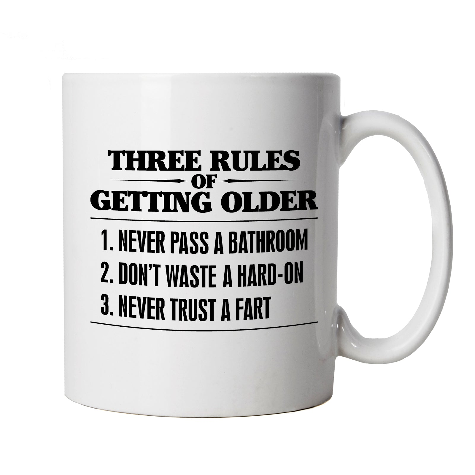 Three Rules Of Getting Older Funny Mug | Dirty Adult Rude Age Related Vulgar Naughty Joke | Humour Laughter Sarcasm Jokes Messing Comedy | Adult Joke Cup Gift