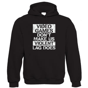 Video Games Don't Make Us Violent Hoodie