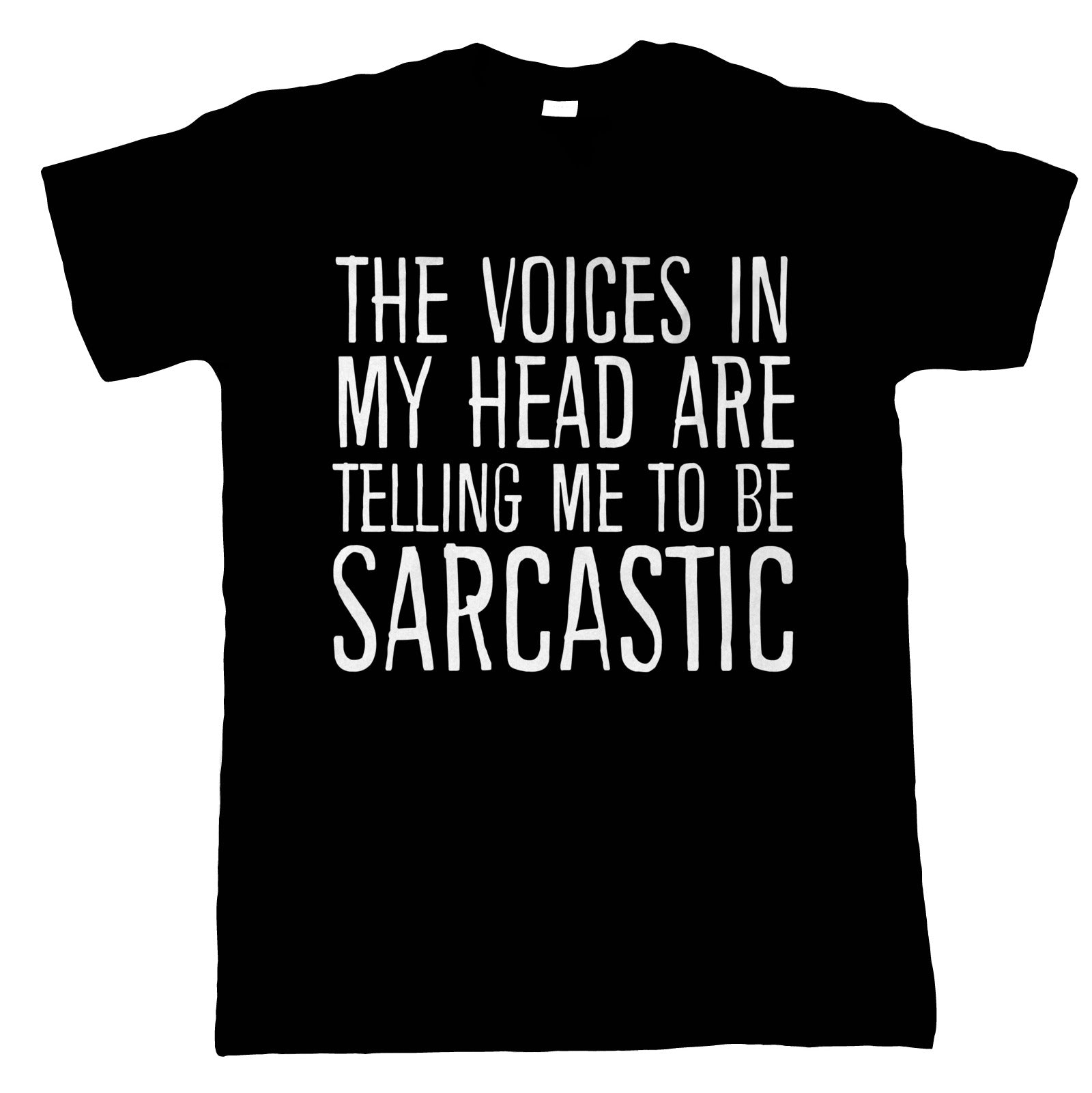 Voices In My Head Be Sarcastic, Mens Funny T Shirt