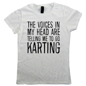 Voices In My Head Go Karting, Womens Funny T Shirt