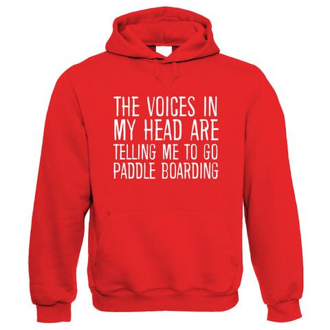 Voices In My Head Go Paddle Boarding, Funny Hoodie