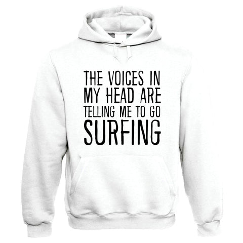 Voices In My Head Go Surfing, Funny Hoodie