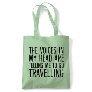 Voices In My Head Go Travelling Tote | Reusable Shopping Cotton Canvas Long Handled Natural Shopper Eco-Friendly Fashion | Gym Book Bag Birthday Present Gift | Multiple Colours Available