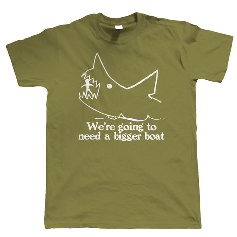 We're Going To Need A Bigger Boat, Mens Funny T Shirt