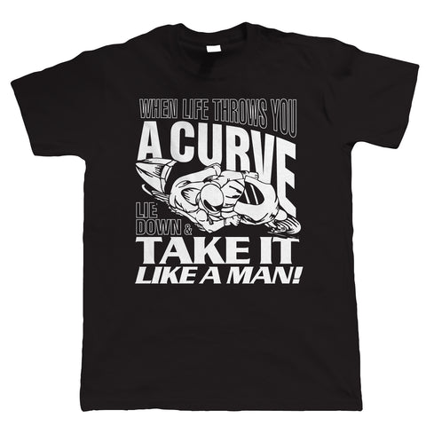 When Life Throws A Curve Mens T-Shirt