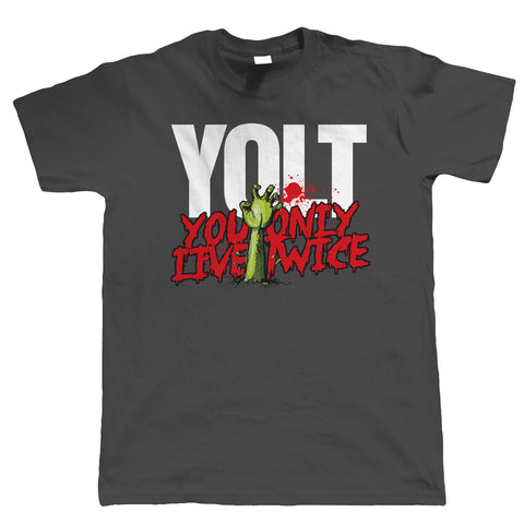 YOLT, You Only Live Twice, Mens Funny Zombie T Shirt