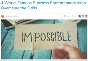 4 World-Famous Business Entrepreneurs Who Overcame the Odds