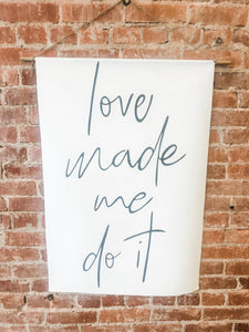 Love made me do it wall hanging