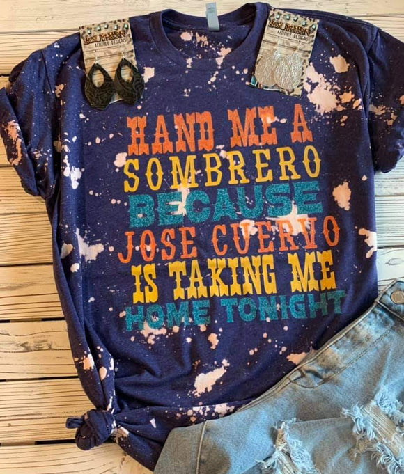 Jose cuervo is taking me home tee