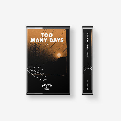 Acorn Tapes - Too Many Days - ELWD