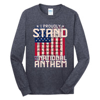 I Proudly Stand - Long Sleeve Core Cotton Tee