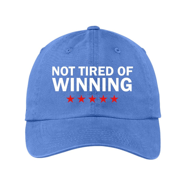 Not Tired of Winning - Garment Washed Unstructured Cap