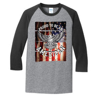 Proud To Be An American - Core Blend 3/4-Sleeve Raglan Tee